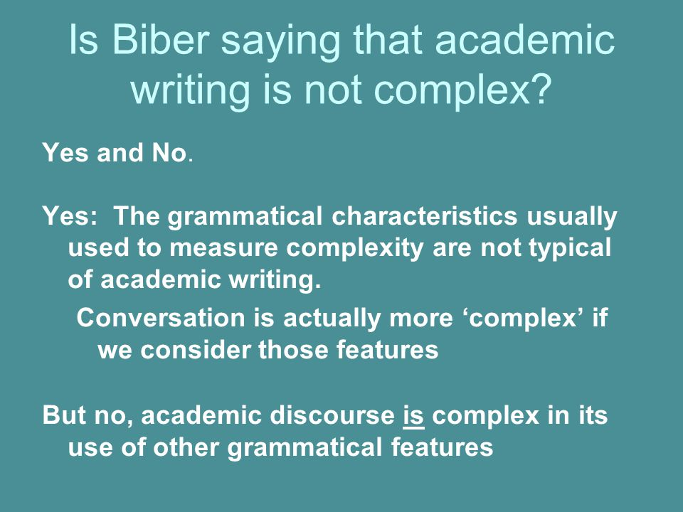 Is Biber saying that academic writing is not complex