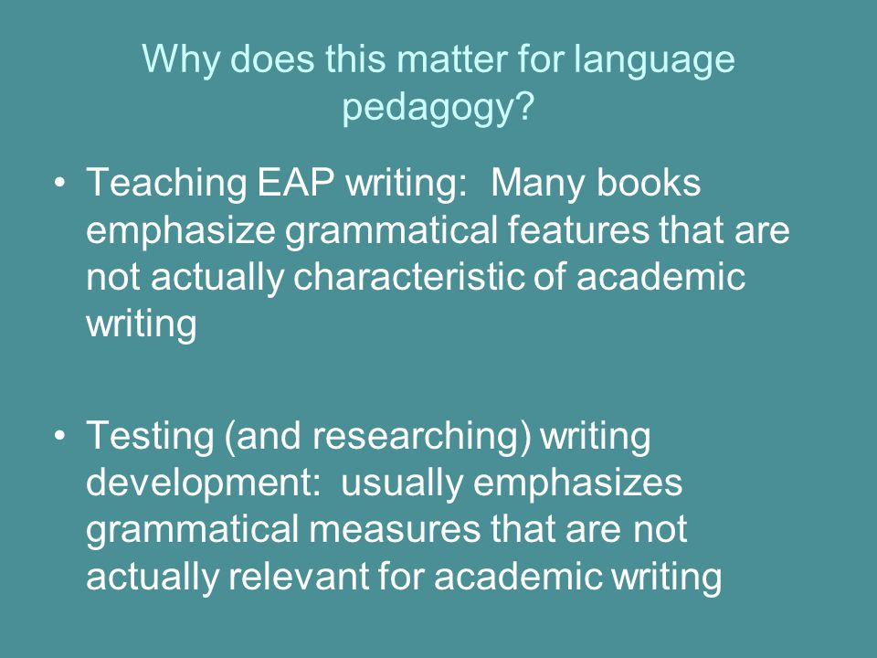 Why does this matter for language pedagogy