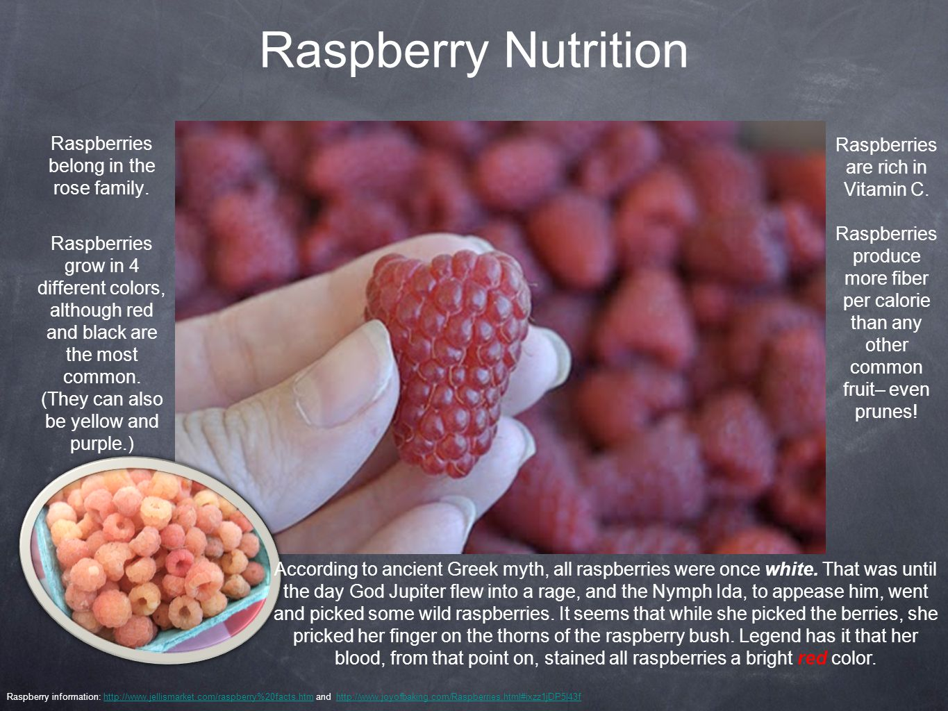 Raspberry Nutrition Raspberries belong in the rose family.