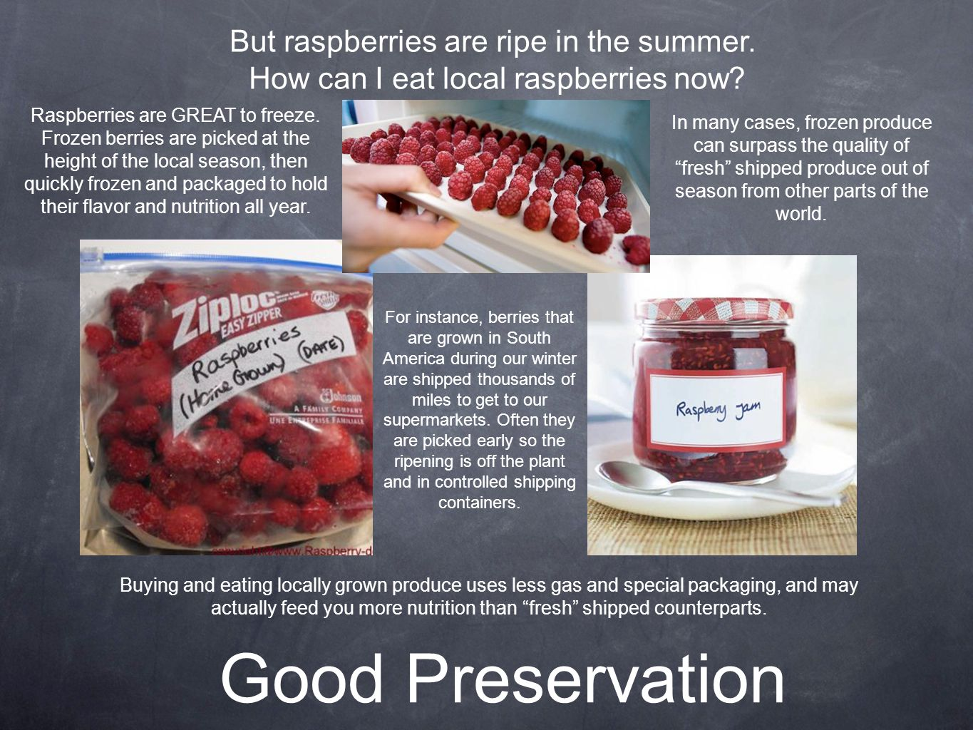 Good Preservation But raspberries are ripe in the summer.
