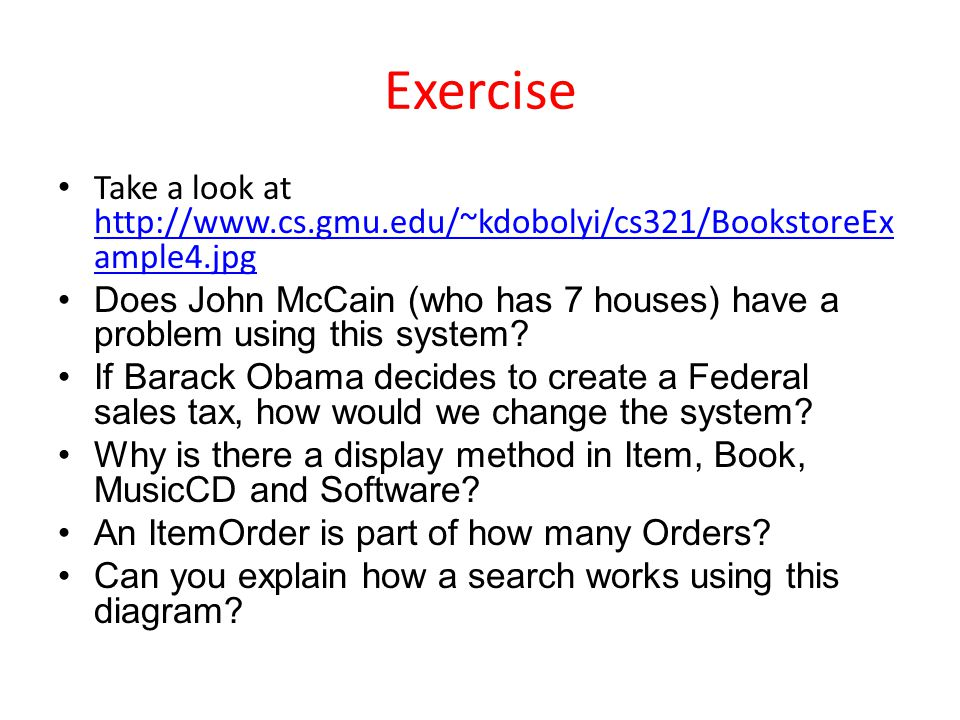 Exercise Take a look at http://www.cs.gmu.edu/~kdobolyi/cs321/BookstoreExample4.jpg.