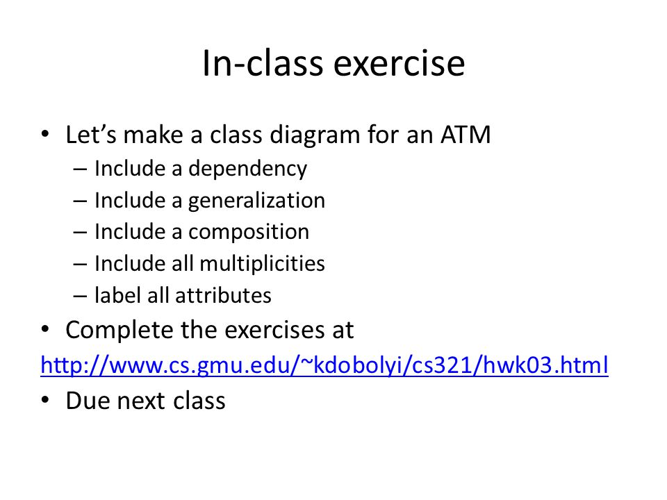 In-class exercise Let's make a class diagram for an ATM