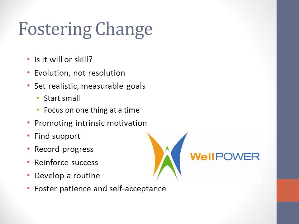 Fostering Change Is it will or skill Evolution, not resolution