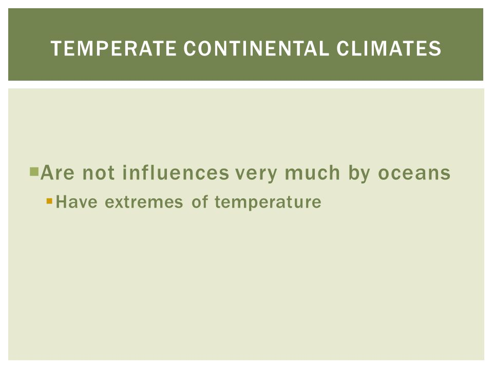 Temperate continental climates