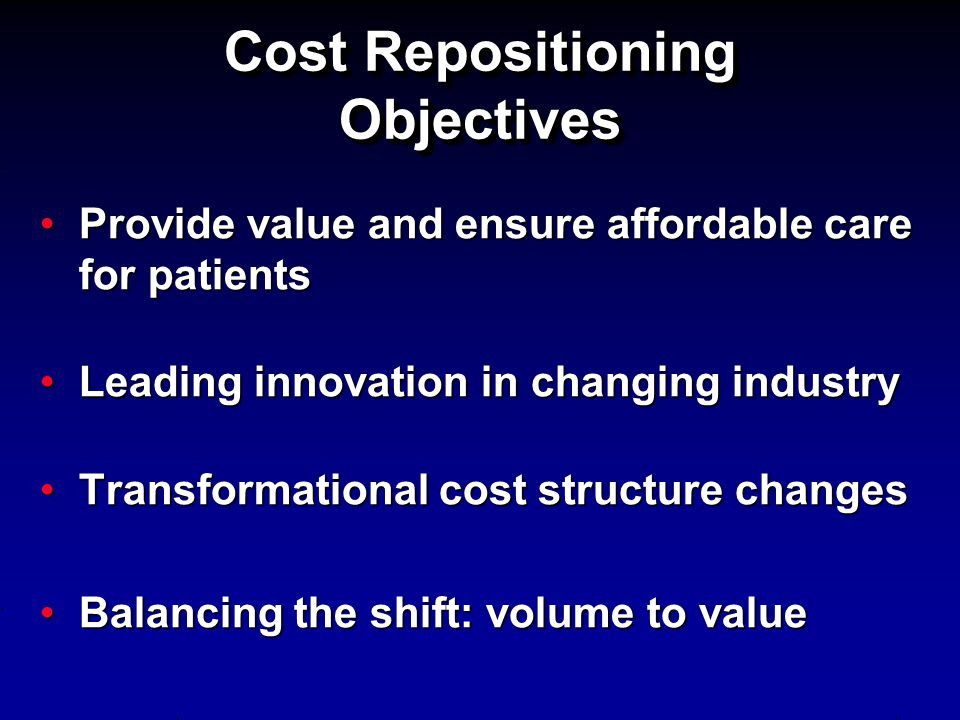 Cost Repositioning Objectives