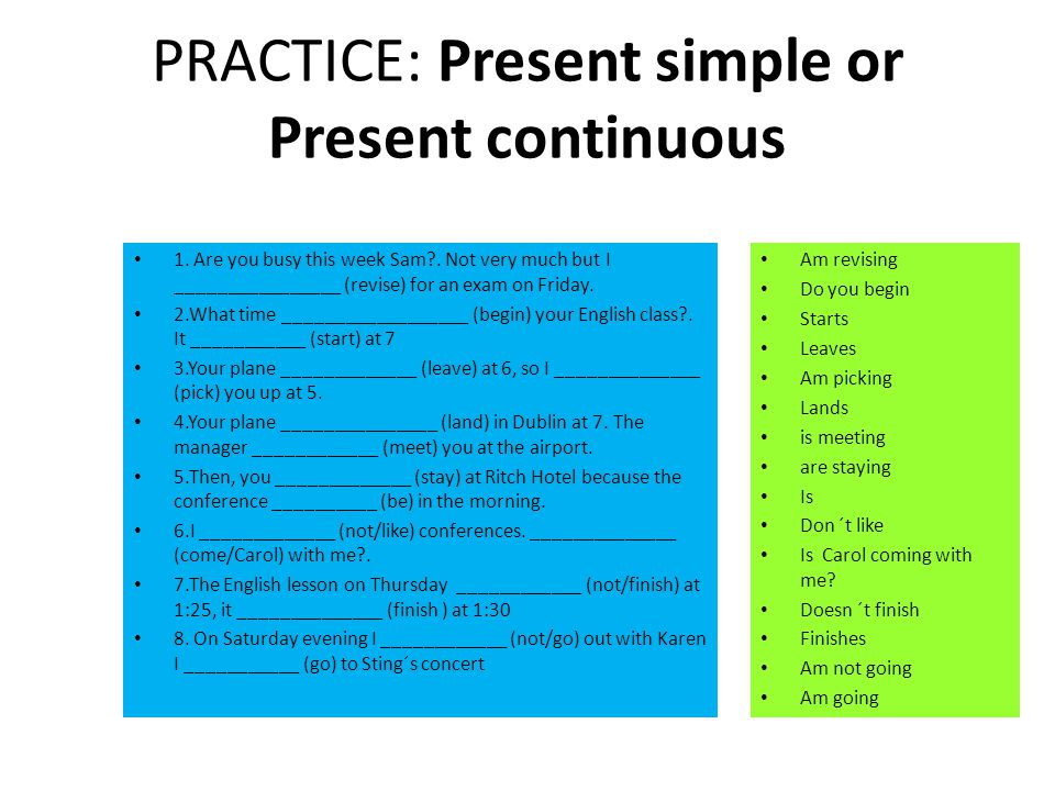 PRACTICE: Present simple or Present continuous