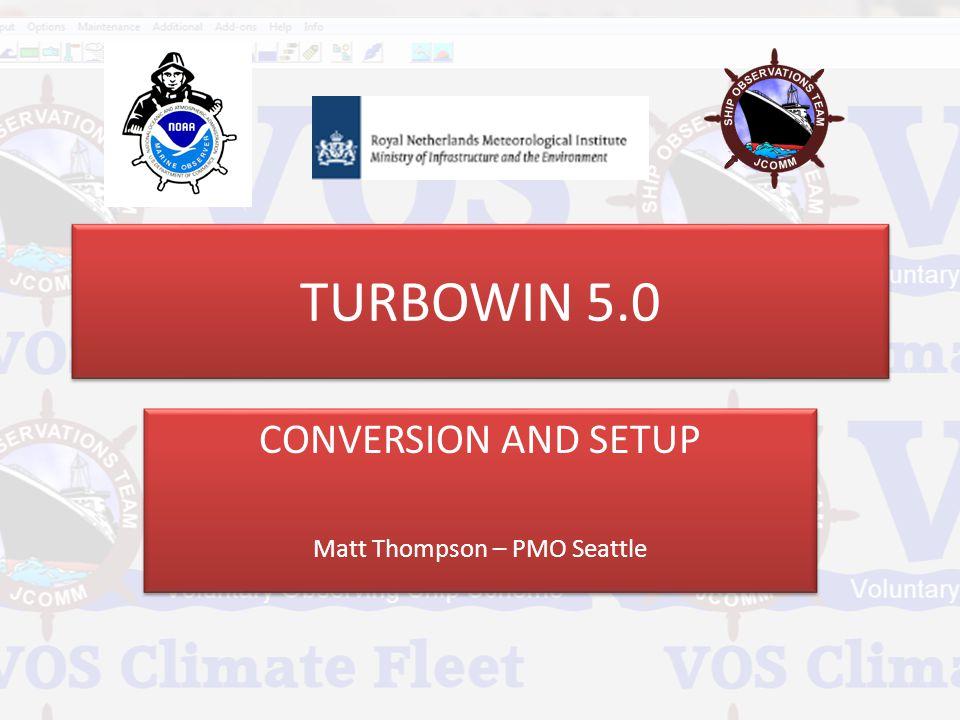 CONVERSION AND SETUP Matt Thompson – PMO Seattle