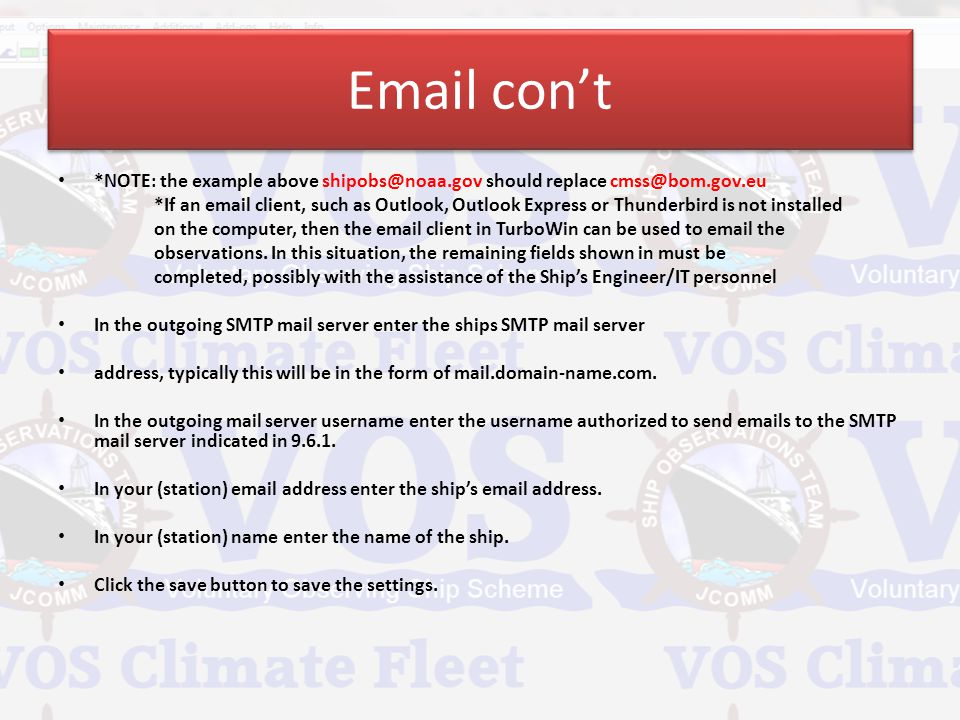 Email con't *NOTE: the example above shipobs@noaa.gov should replace cmss@bom.gov.eu.