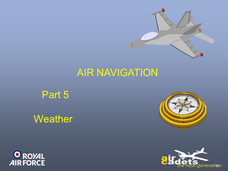 AIR NAVIGATION Part 5 Weather