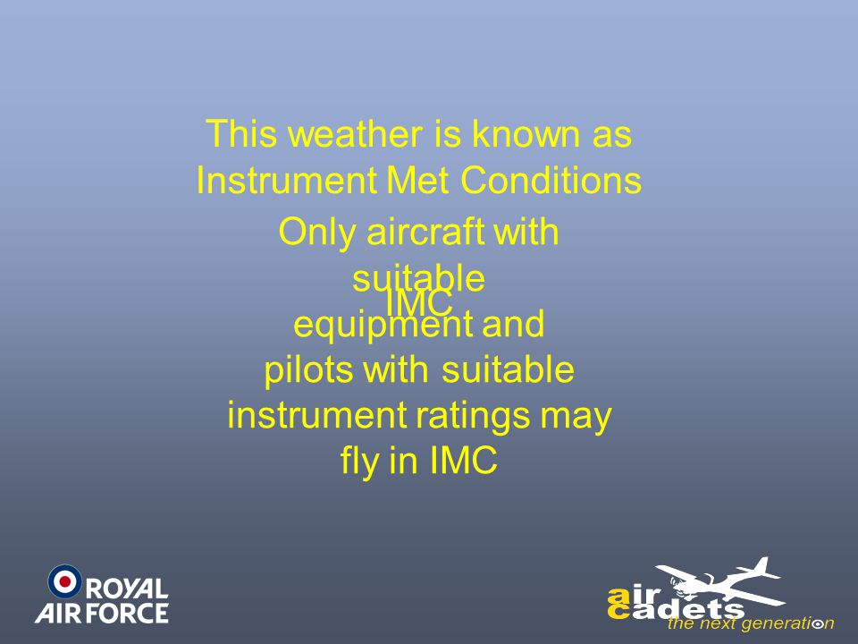 This weather is known as Instrument Met Conditions