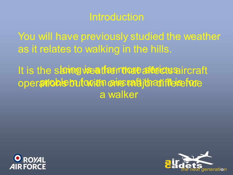 Introduction You will have previously studied the weather as it relates to walking in the hills.