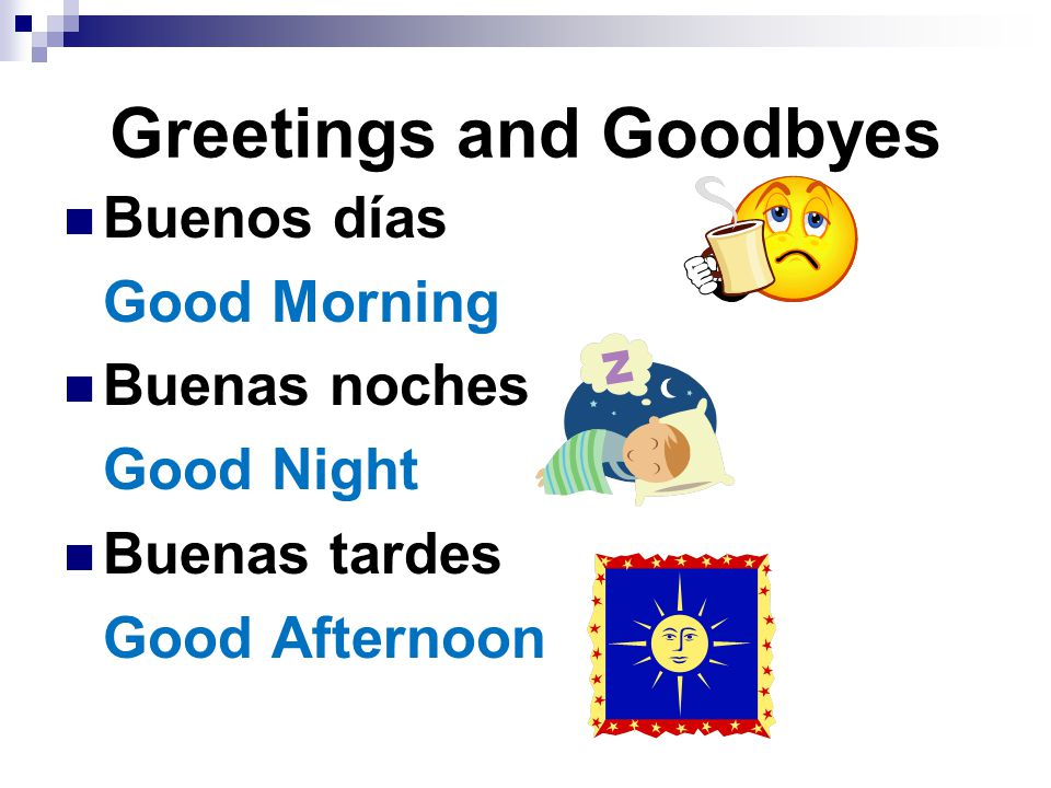 Greetings and Goodbyes