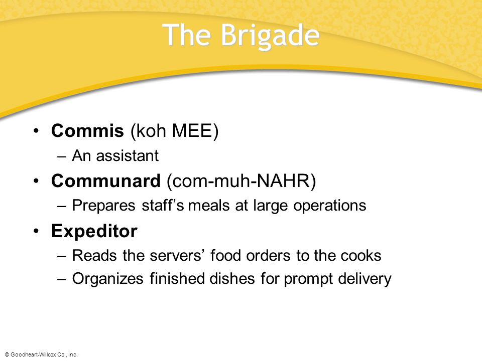 The Brigade Commis (koh MEE) Communard (com-muh-NAHR) Expeditor