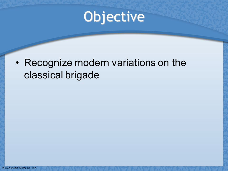 Objective Recognize modern variations on the classical brigade