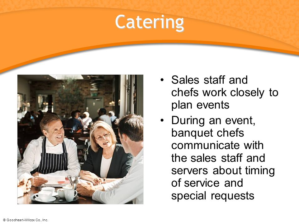Catering Sales staff and chefs work closely to plan events