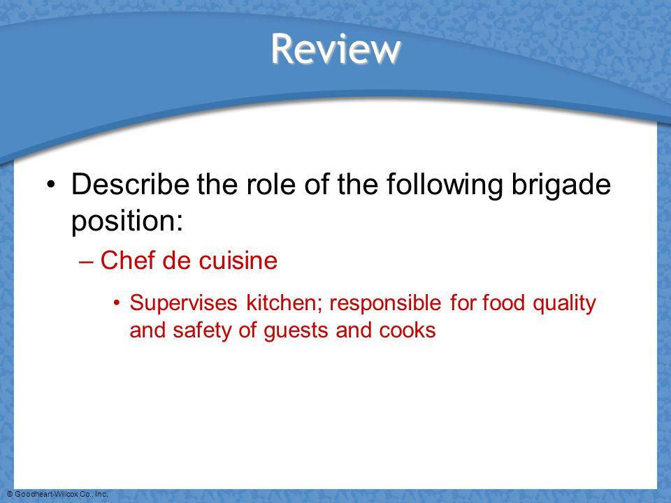 Review Describe the role of the following brigade position: