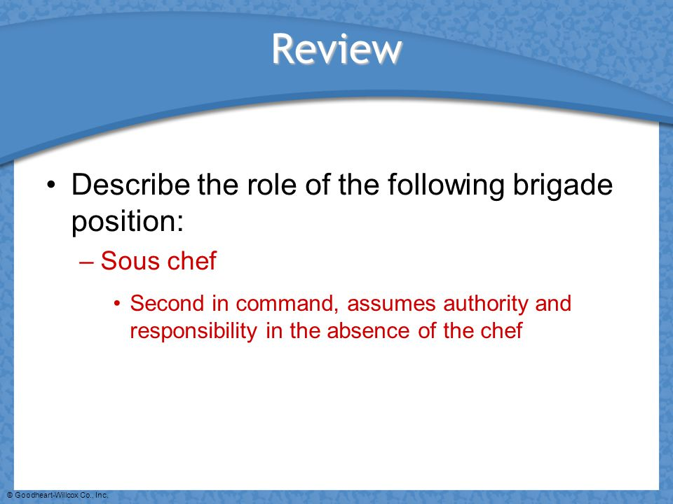Review Describe the role of the following brigade position: Sous chef