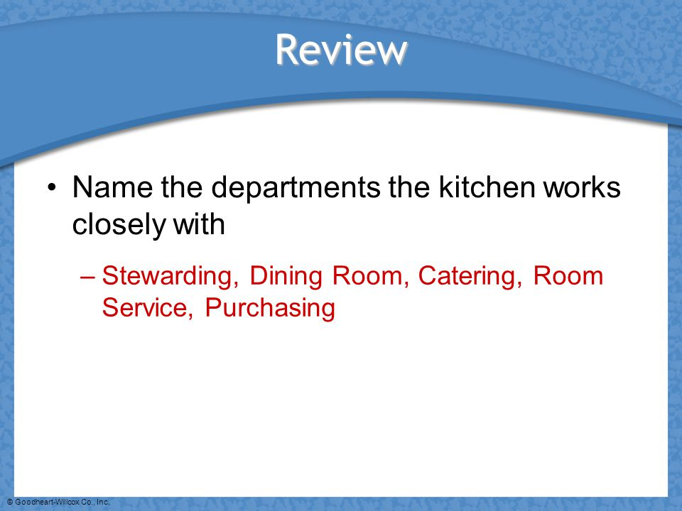 Review Name the departments the kitchen works closely with