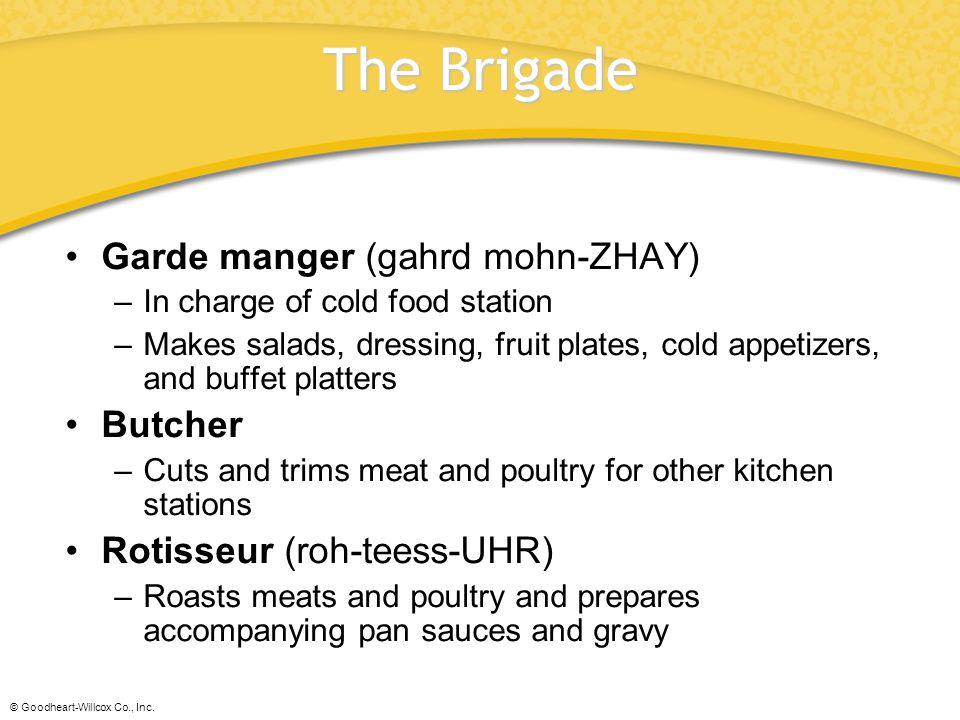 The Brigade Garde manger (gahrd mohn-ZHAY) Butcher