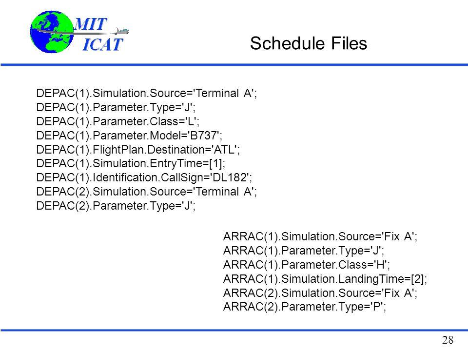 Schedule Files DEPAC(1).Simulation.Source= Terminal A ;