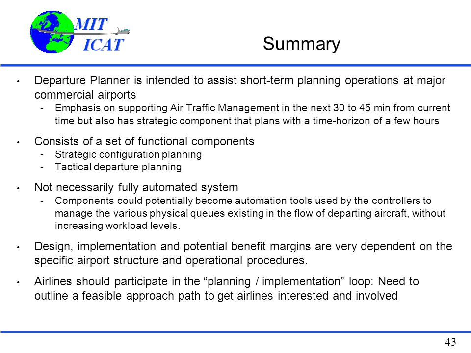 Summary Departure Planner is intended to assist short-term planning operations at major commercial airports.