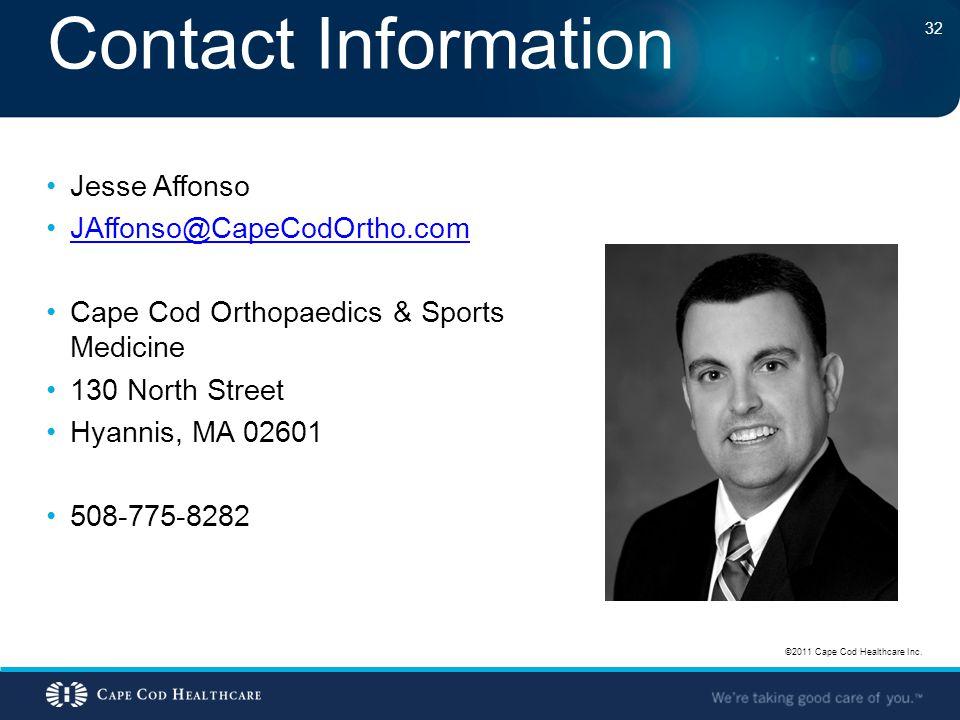 Contact Information Jesse Affonso. JAffonso@CapeCodOrtho.com. Cape Cod Orthopaedics & Sports Medicine.