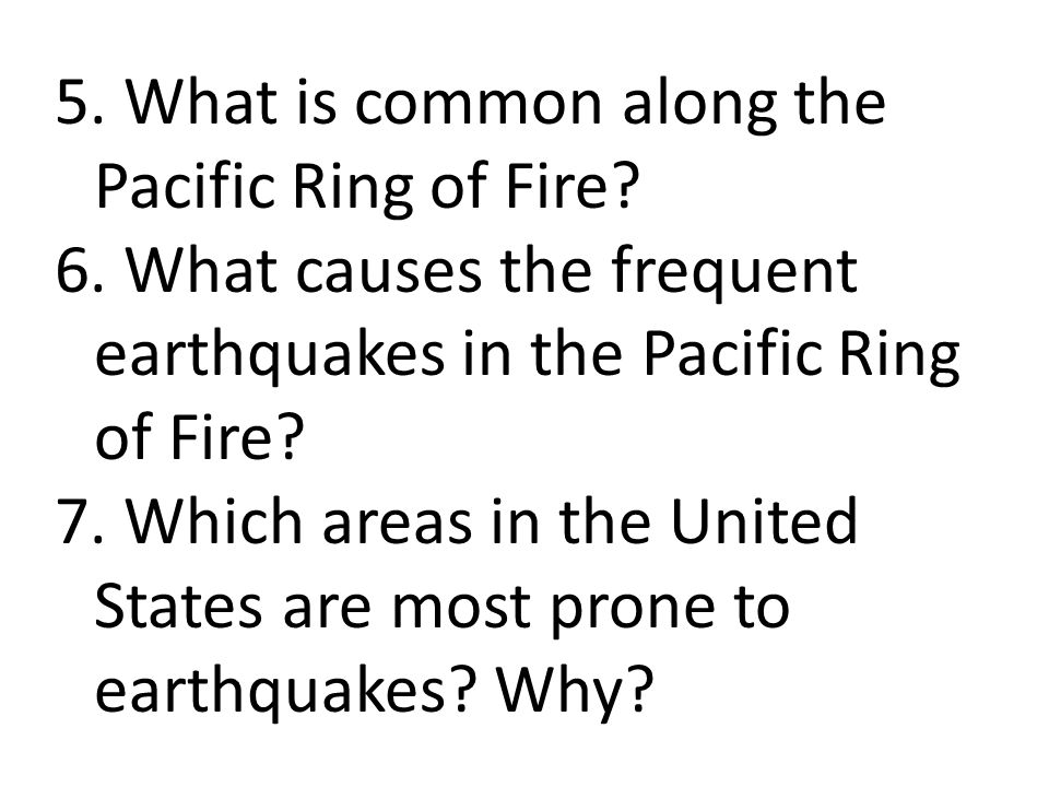 5. What is common along the Pacific Ring of Fire