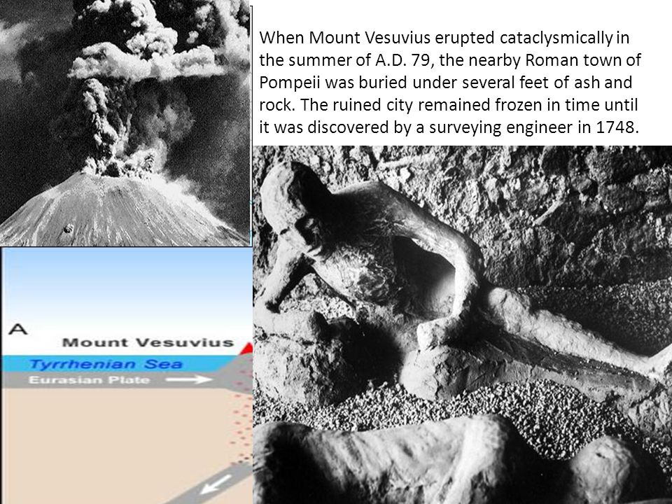 When Mount Vesuvius erupted cataclysmically in the summer of A. D