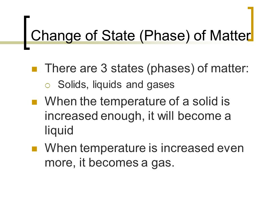 Change of State (Phase) of Matter