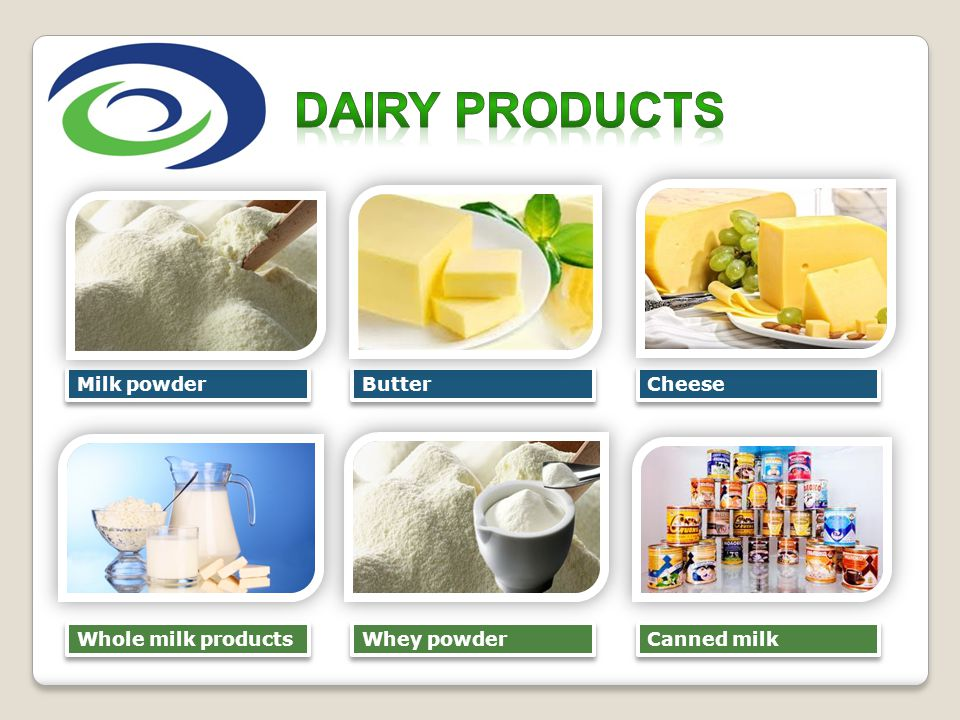 DAIRY PRODUCTS Milk powder Butter Cheese Whole milk products
