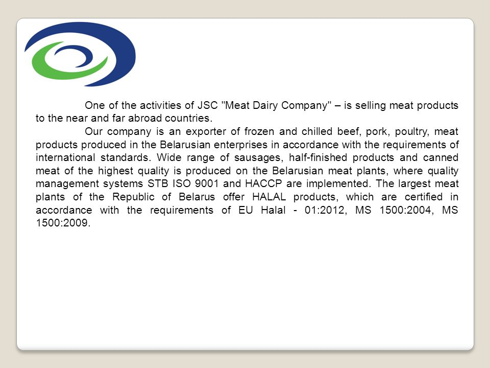 One of the activities of JSC Meat Dairy Company – is selling meat products to the near and far abroad countries.