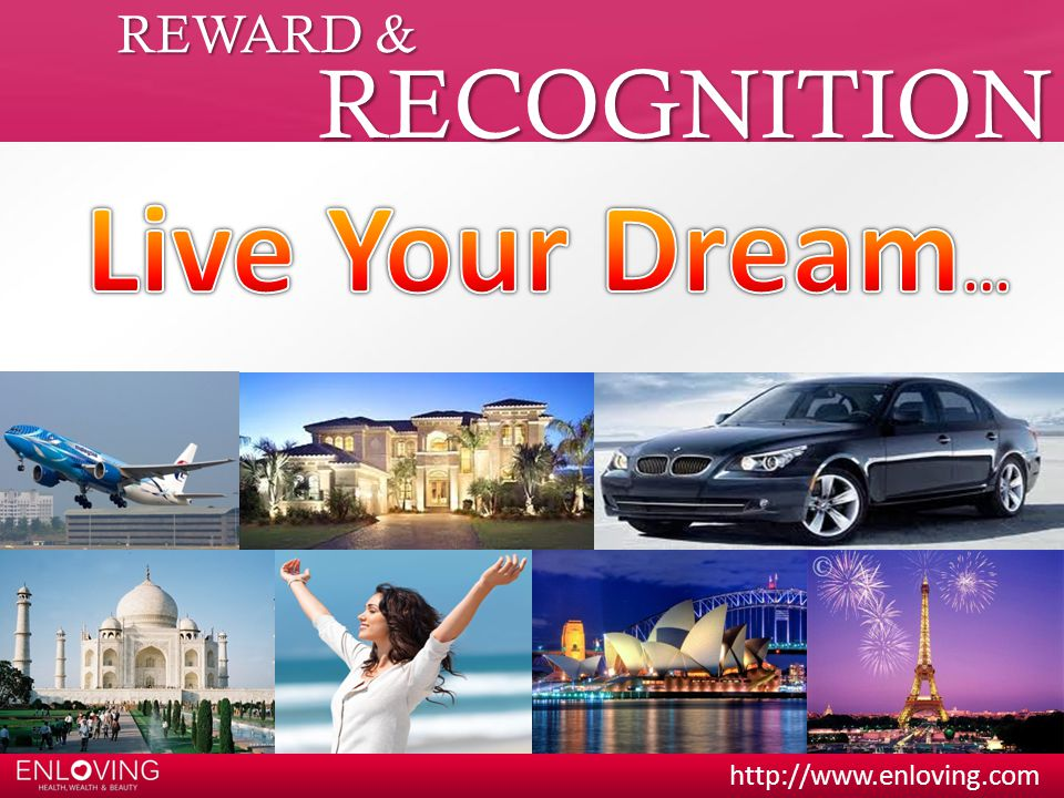 REWARD & RECOGNITION Live Your Dream…