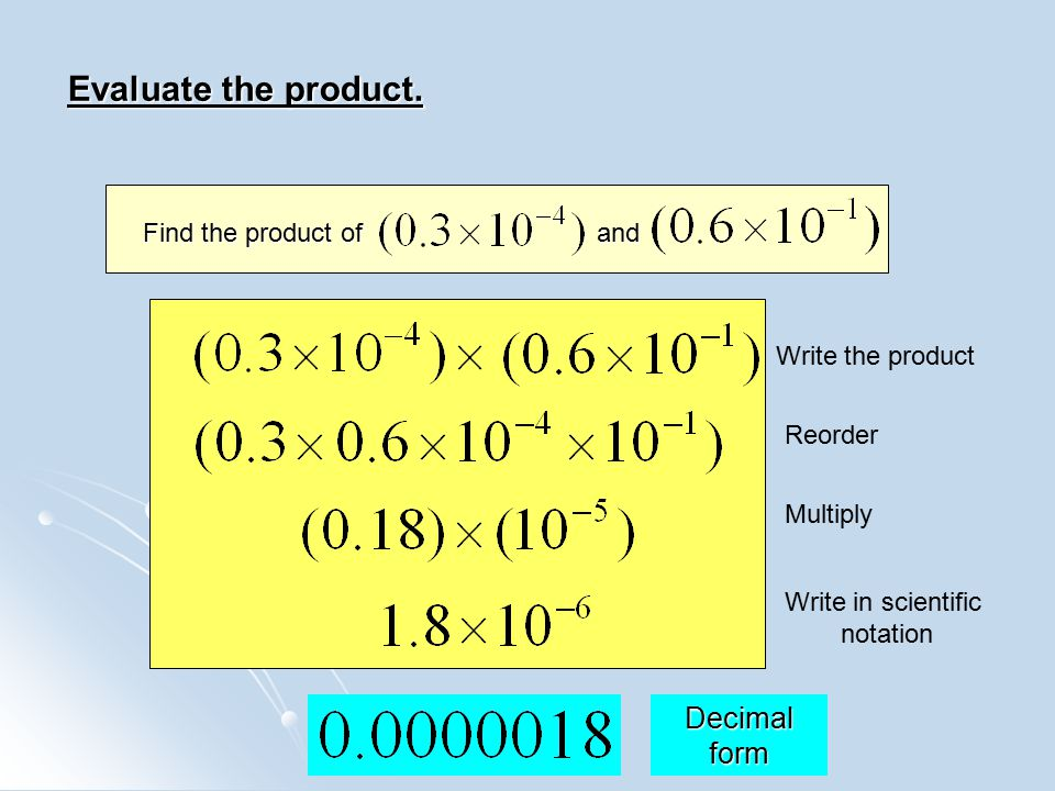 Evaluate the product. Decimal form Find the product of and