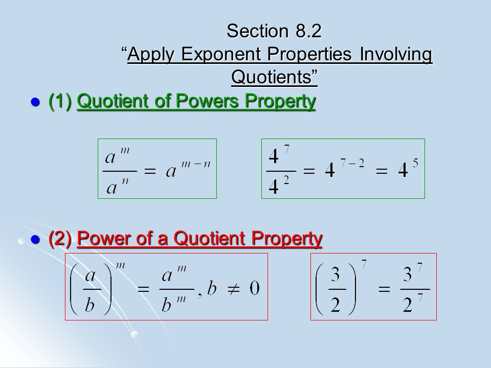 Section 8.2 Apply Exponent Properties Involving Quotients