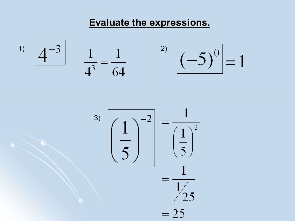 Evaluate the expressions.