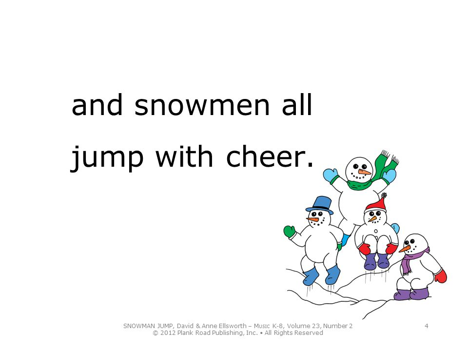 and snowmen all jump with cheer.