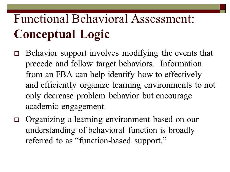 Functional Behavioral Assessment: Conceptual Logic