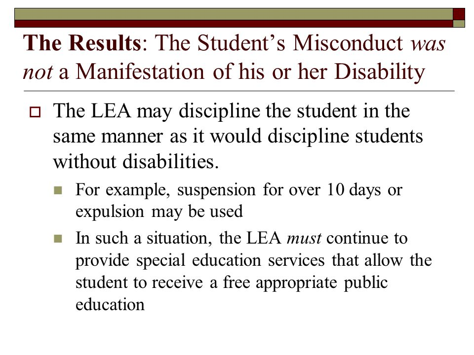 The Results: The Student's Misconduct was not a Manifestation of his or her Disability