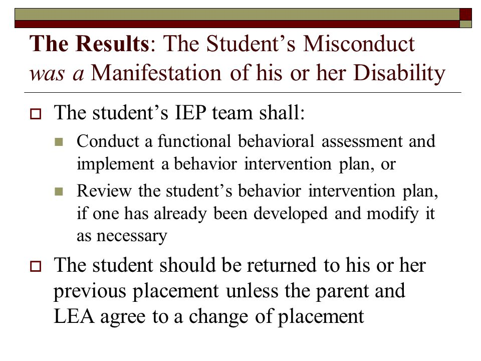 The Results: The Student's Misconduct was a Manifestation of his or her Disability