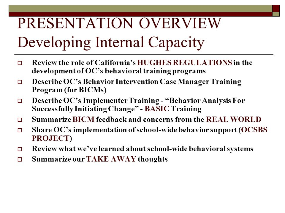 PRESENTATION OVERVIEW Developing Internal Capacity