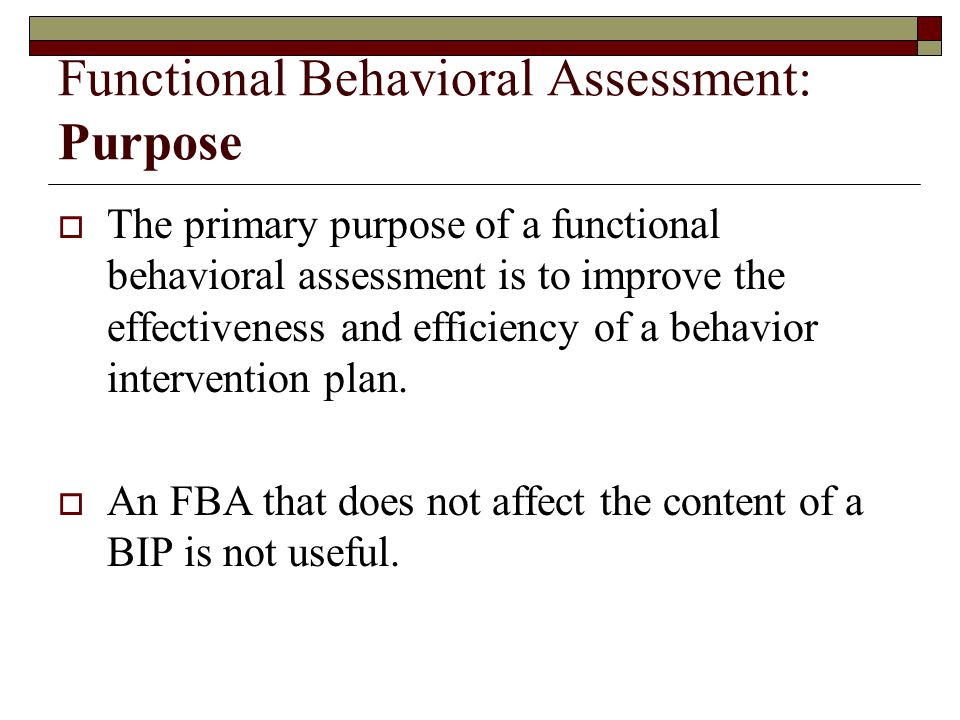 Functional Behavioral Assessment: Purpose