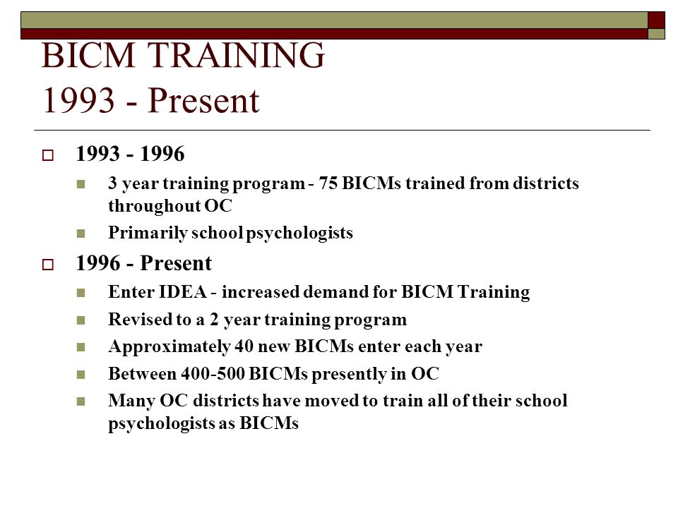 BICM TRAINING 1993 - Present