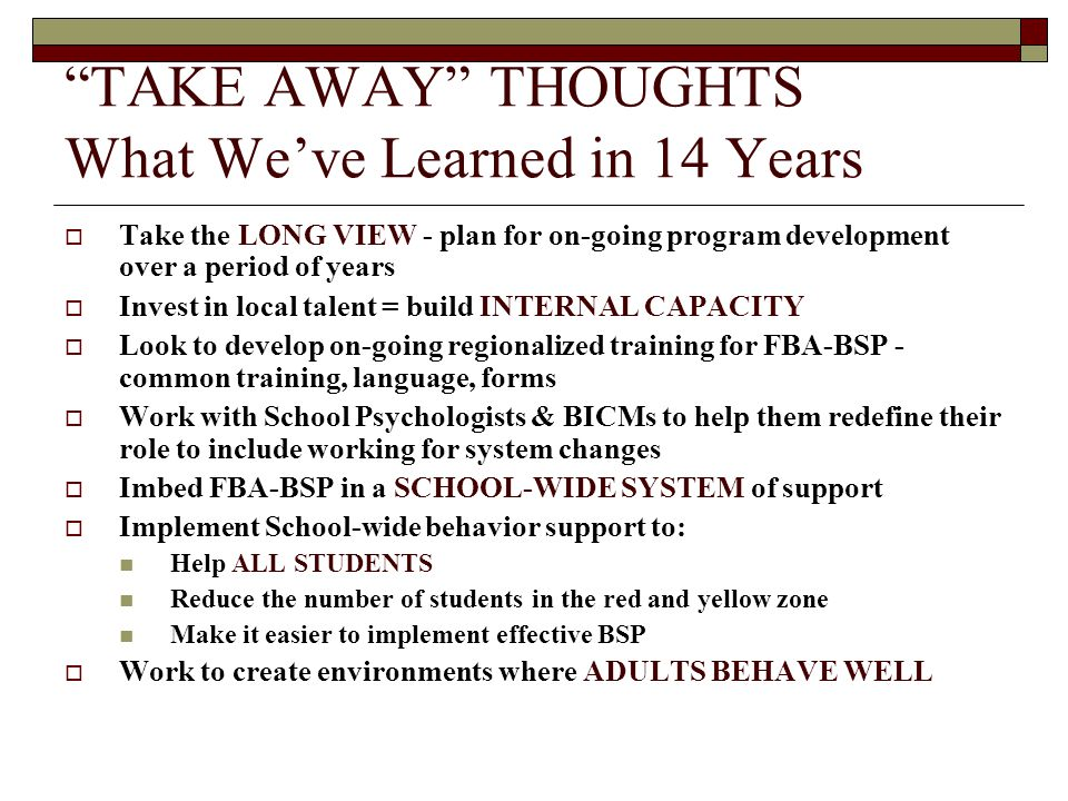 TAKE AWAY THOUGHTS What We've Learned in 14 Years