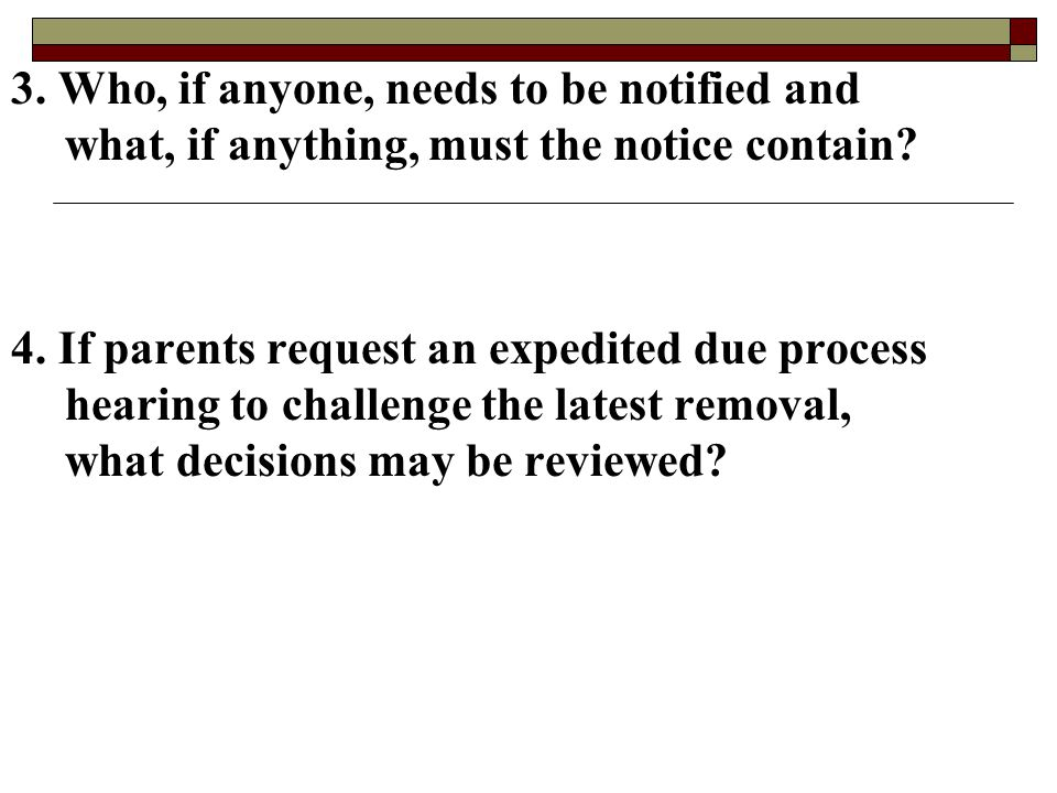 3. Who, if anyone, needs to be notified and what, if anything, must the notice contain