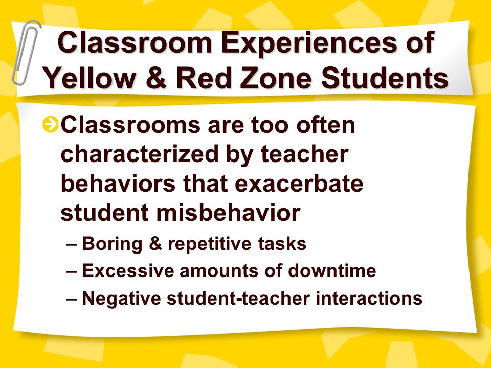 Classroom Experiences of Yellow & Red Zone Students
