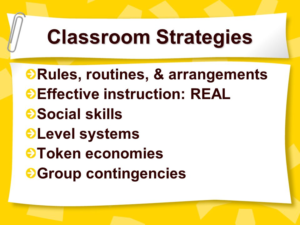 Classroom Strategies Rules, routines, & arrangements
