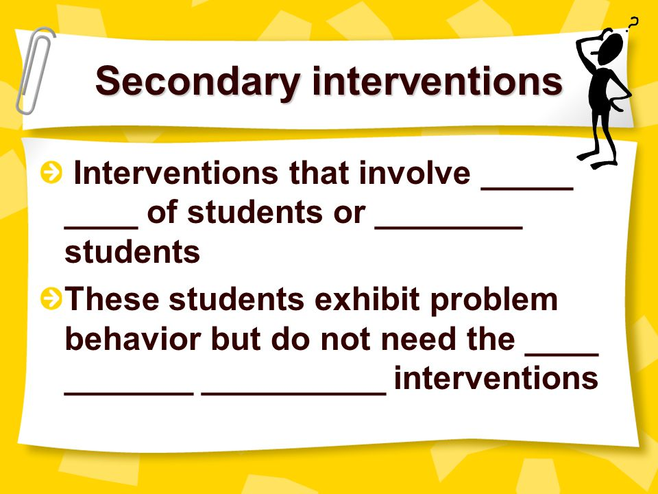 Secondary interventions