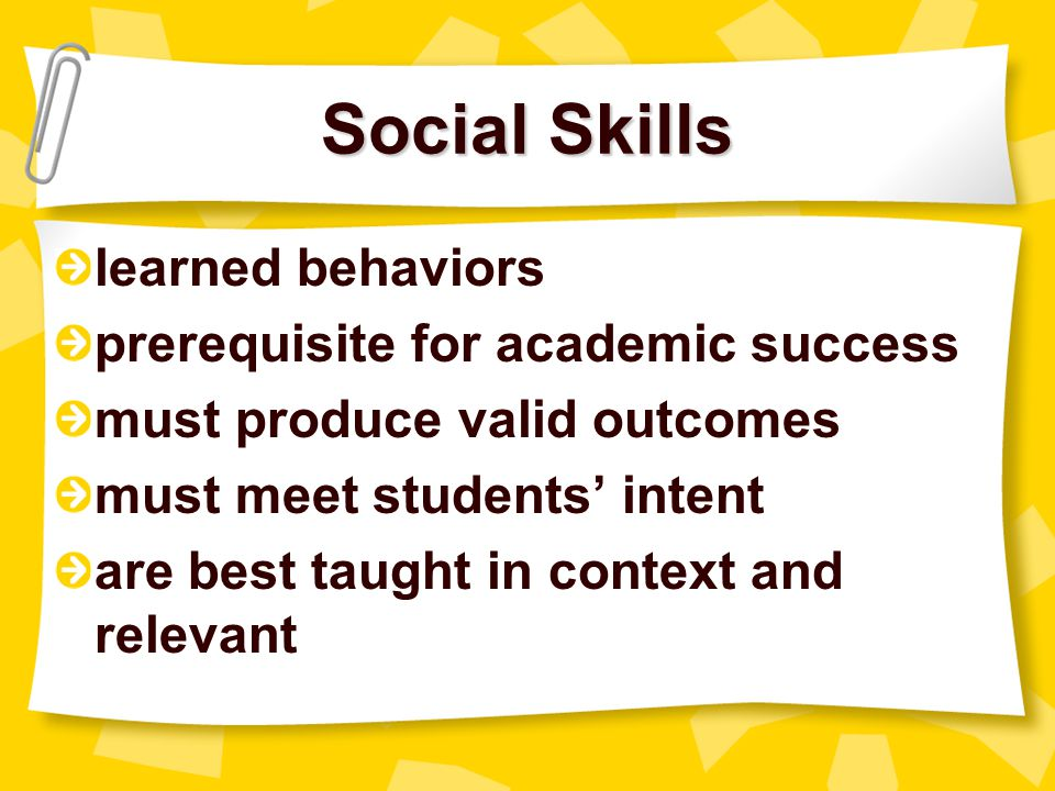 Social Skills learned behaviors prerequisite for academic success