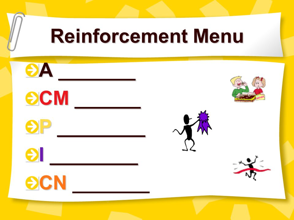 Reinforcement Menu A _______ CM ______ P ________ I ________ CN _______