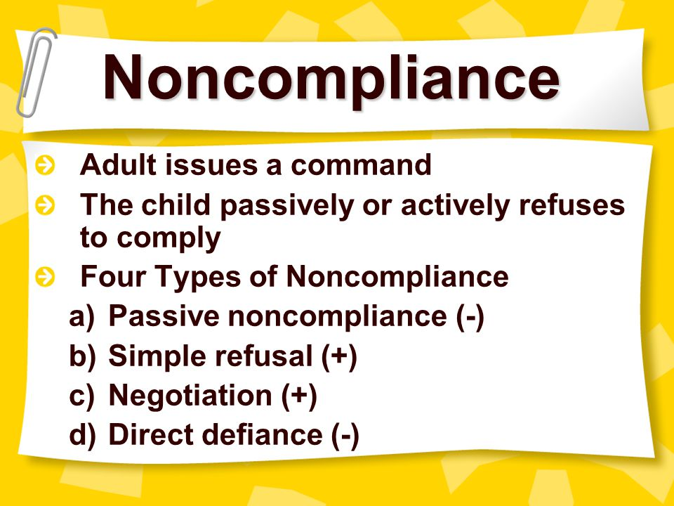 Noncompliance Adult issues a command